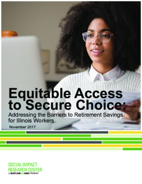 Access to Secure Choice: Addressing the Barriers to Retirement Savings for Illinois Workers