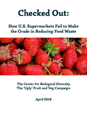 Checked Out: How U.S.  Supermarkets Fail to Make the  Grade in Reducing Food Waste