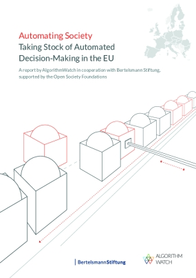 Automating Society : Taking Stock of Automated Decision-Making in the EU