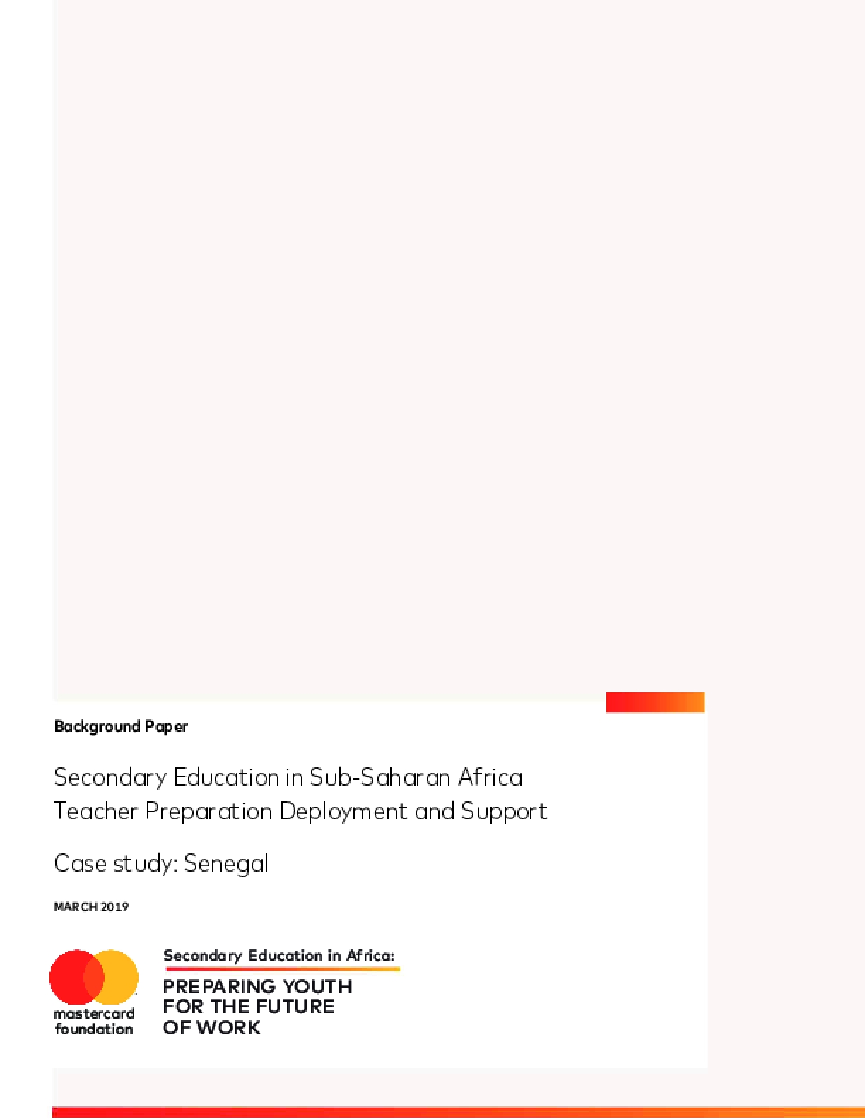 Secondary Education in Sub-Saharan Africa Teacher Preparation Deployment and Support Case study: Senegal