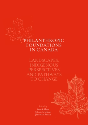 Philanthropic Foundations in Canada: Landscapes, Indigenous Perspectives and Pathways to Change